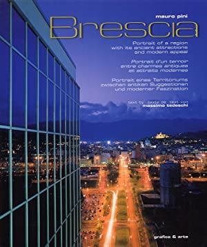 Brescia. Portrait of a Region With Its Ancient Attractions and Modern Appeal. [English, French and ...