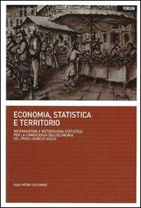 Economia, statistica e territorio. Informazione e metodologia statistica per la conoscenza dell&#...