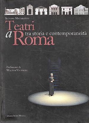 Teatri a Roma. Tra Storia e Contemporaneità.: Matarazzo, Silvana