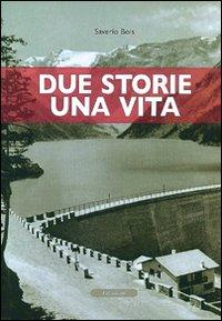 Due storie una vita.: Bois, Saverio