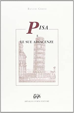 Pisa e le Sue Adiacenze: Grassi, Ranieri