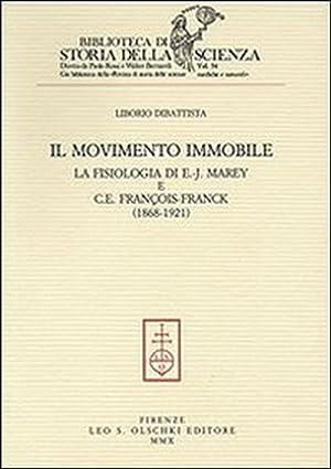 Il movimento immobile. La fisiologia di E.-J. Marey e C. E. François-Franck (1868-1921).: ...