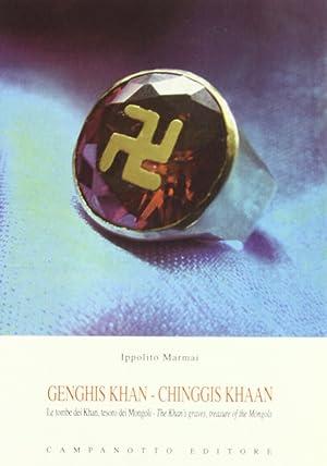 Gengis Khan. Le Tombe dei Khan, Tesoro dei Mongoli.: Marmai, Ippolito