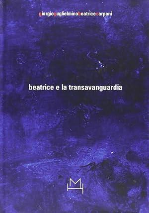 Beatrice e la Transavanguardia.: Guglielmino, Giorgio Carpani, Beatrice