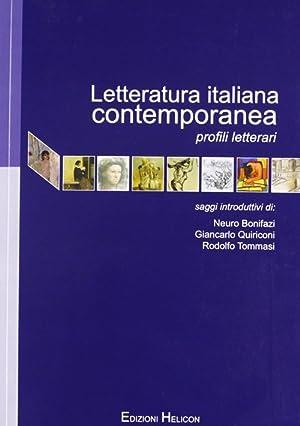 Letteratura italiana contemporanea. Profili letterari.: Bonifazi, N Quiriconi, G Tommasi, R