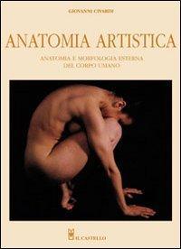 Anatomia artistica. Anatomia e morfologia esterna del corpo umano.: Civardi, Giovanni