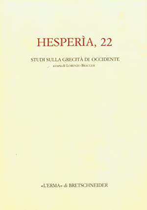 Hesperia. Studi sulla Grecità di Occidente. Vol. 22.: Braccesi, Lorenzo