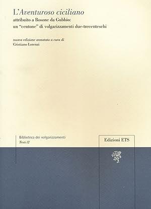 L'Aventuroso ciciliano attribuito a Bosone da Gubbio: un «centone» di ...