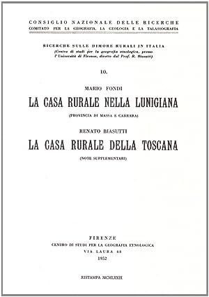 La casa rurale nella Lunigiana. La casa rurale della Toscana.: Fondi, Mario Biasutti, Renato
