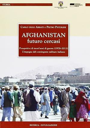 Afghanistan. Futuro Cercasi.: Degli Abbati, Carlo Pistolesi, Pietro