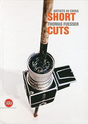 Thomas Fuesser. Short Cuts. Artists in China. Vol. 1.: Helbling, Lorenz; Qilan, Shen, Dr.; Loh, ...