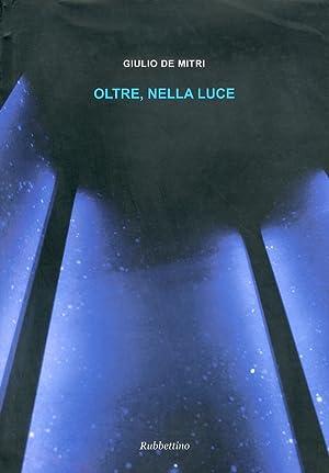 Oltre, nella Luce.: De Mitri, Giulio