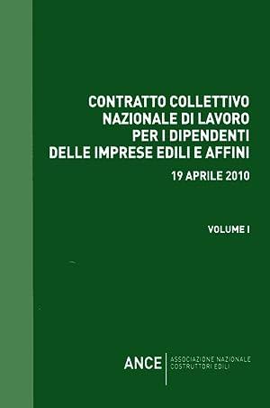 Contratto Collettivo Nazionale per i Dipendenti delle Imprese Edili e Affini 19-04-2010.: aa.vv.