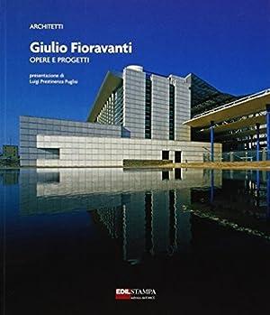 Giulio Fioravanti. Opere e progetti.: Guerrucci, Emanuela. Laudati, Patrizia.
