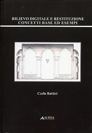 Rilievo digitale e restituzione concetti base ed esempi.: Battini, Carlo