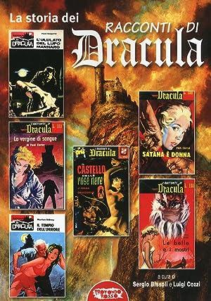 La storia dei racconti di Dracula.: Bissoli, Sergio Cozzi, Luigi
