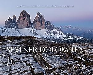 Sextner Dolomiten. Rund um Drei Zinner.: Pradetto Cignotto, Samuel Schweiggl, Martin