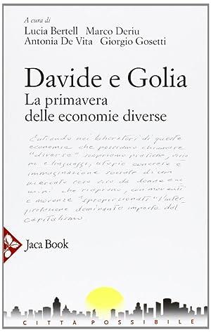 Davide e Golia. La Primavera delle Economie Diverse (Gas, Des, Res.).: Bertell  Deriu  De Vita