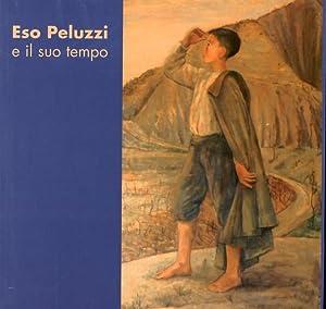 Eso Peluzzi e il suo tempo.