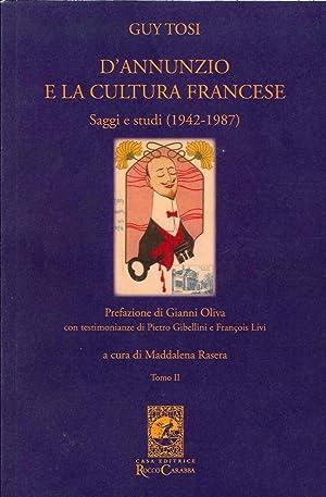 D'Annunzio e la Cultura Francese. Saggi e Studi (1942-1987) Tomo II.: Tosi, Guy