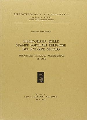 Bibliografia delle stampe popolari religiose del XVI-XVII secolo. Biblioteca Vaticana, Alessandrina...