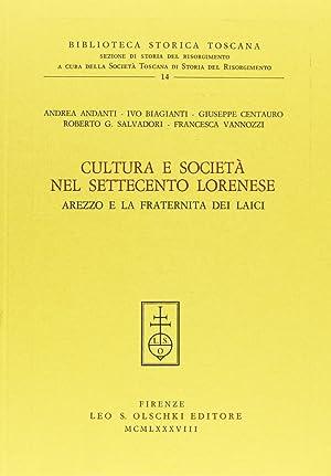 Cultura e società nel Settecento lorenese. Arezzo e la Fraternita dei laici.: AA.VV