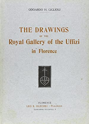 The drawings of the Royal Gallery of the Uffizi in Florence.: Giglioli, Odoardo