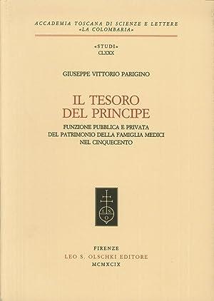 Il tesoro del principe. Funzione pubblica e privata del patrimonio della famiglia Medici nel ...