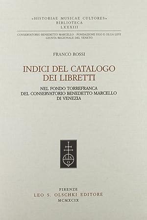 Indice del catalogo dei libretti nel Fondo Torrefranca del Conservatorio Benedetto Marcello di ...