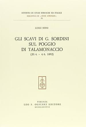 Gli scavi di G. Sordini sul poggio di Talamonaccio (20 aprile-4 giugno 1892).: Sensi, Luigi