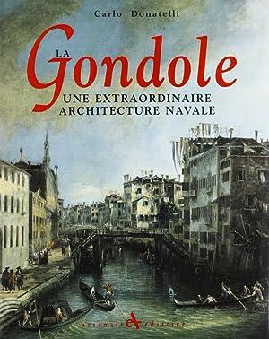 La gondole. Une extraordinaire architecture navale.: Donatelli, Carlo