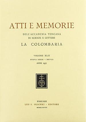 Atti e Memorie dell'Accademia Toscana di Scienze e Lettere La Colombaria. Nuova serie. Vol. 42...