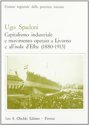Capitalismo industriale e movimento operaio a Livorno e all'isola d'Elba.: Spadoni, Ugo