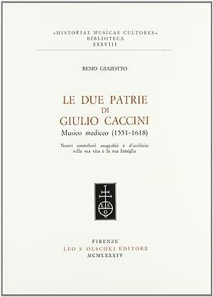 Le due patrie di Giulio Caccini, musico mediceo (1551-1618). Nuovi contributi anagrafici e d'...