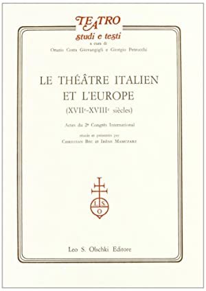 Le théâtre italien et l'Europe XVII-XVIII sièc les.