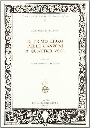 Il primo libro delle canzoni a quattro: Mazzone, Marc'Antonio