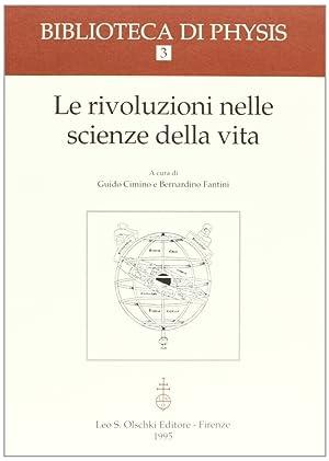 Le rivoluzioni nelle scienze della vita.