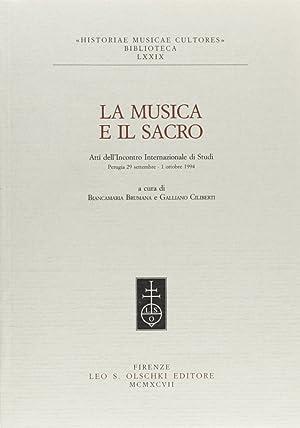 La musica e il sacro. Atti dell'Incontro internazionale di studi (Perugia, 29 settembre-1 ...