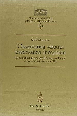 Osservanza vissuta, osservanza insegnata. La domenicana genovese Tommasina Fieschi e i suoi scritti...