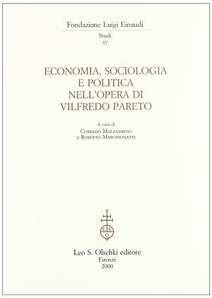Economia, sociologia e politica nell'opera di Vilfredo Pareto.