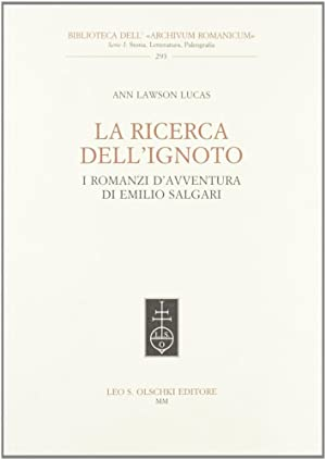 La ricerca dell'ignoto. I romanzi d'avventura di Emilio Salgari.: Lawson Lucas, Ann