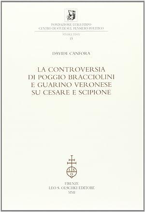 La controversia di Poggio Bracciolini e Guarino Veronese su Cesare e Scipione.: Canfora, Davide