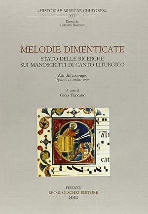 Melodie dimenticate. Stato delle ricerche sui manoscritti di canto liturgico. Atti del Convegno (...