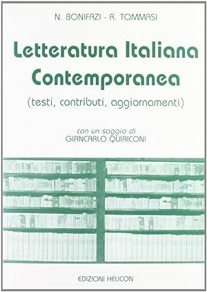 Letteratura italiana contemporanea. Testi, contributi, aggiornamenti.: Bonifazi, Neuro Tommasi, ...