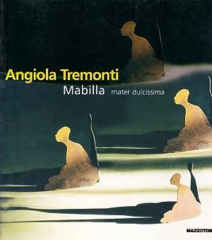 Angiola Tremonti. Mabilla Mater dulcissima.