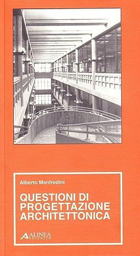 Questioni di progettazione architettonica.: Manfredini, Alberto