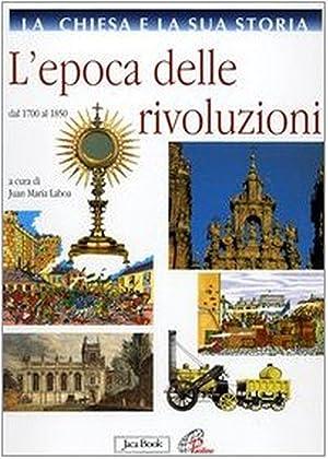 La Chiesa e la Sua Storia. Vol. 8. L'Epoca delle Rivoluzioni. dal 1700 al 1850.