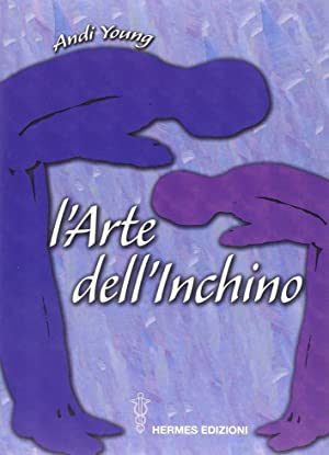 L'Arte dell'Inchino.: Young, Andi