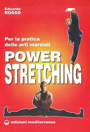 Power stretching. Per la pratica delle arti marziali.: Rosso, Edoardo