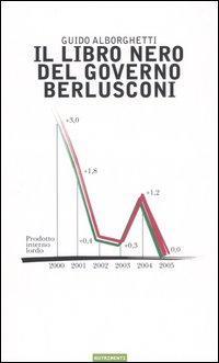 Il libro nero del governo Berlusconi.: Alborghetti, Guido